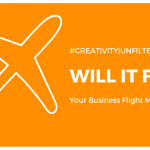 Creativity | Unfiltered: Will It Fly?
