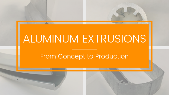 The Aluminum Extrusion process from concept to production