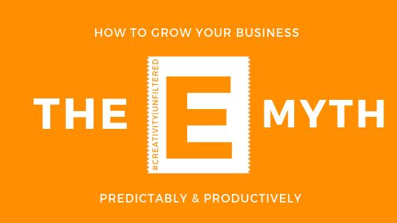 Creativity   Unfiltered: The E Myth